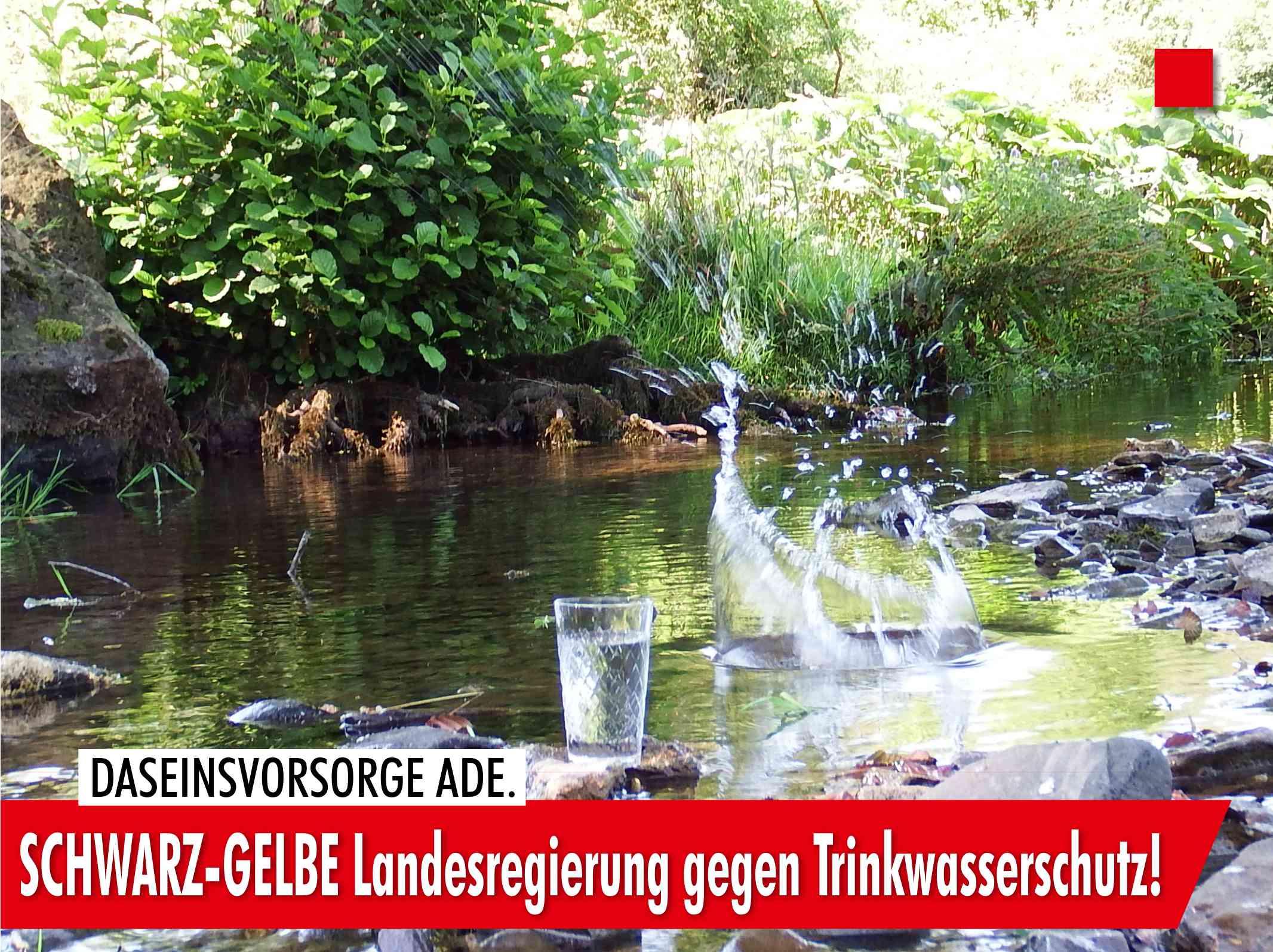 NRW Landesregierung gegen Trinkwasserschutz